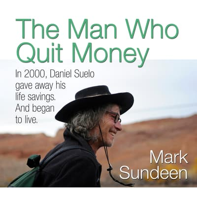 The Man Who Quit Money by Mark Sundeen audiobook