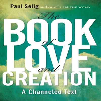 The Book Love and Creation by Paul Selig audiobook