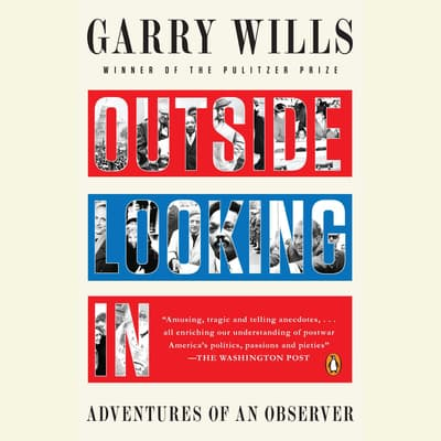 Outside Looking In by Garry Wills audiobook