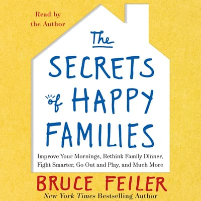 The Secrets of Happy Families by Bruce Feiler audiobook