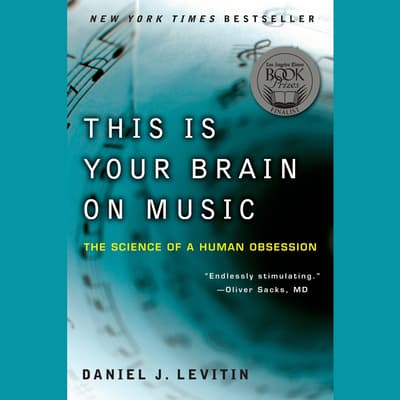 This Is Your Brain on Music by Daniel J. Levitin audiobook