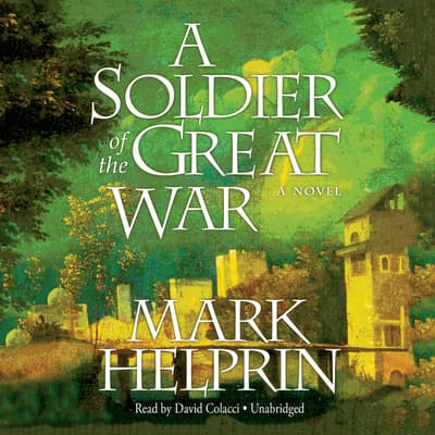 A Soldier of the Great War by Mark Helprin audiobook
