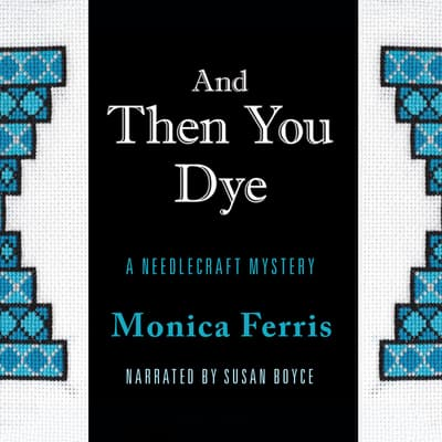 And Then You Dye by Monica Ferris audiobook