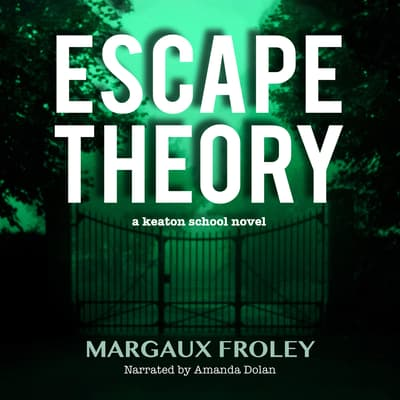 Escape Theory by Margaux Froley audiobook