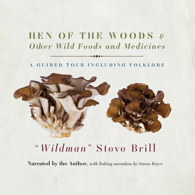 Hen of the Woods & Other Wild Foods and Medicines by Steve Brill audiobook