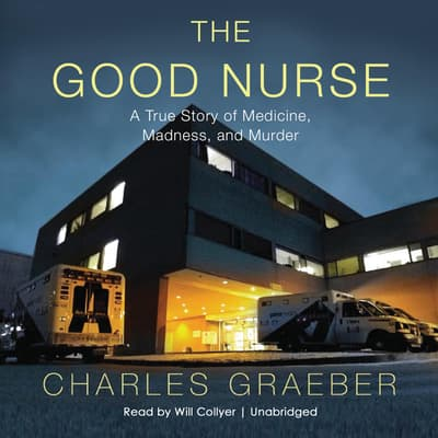 The Good Nurse by Charles Graeber audiobook