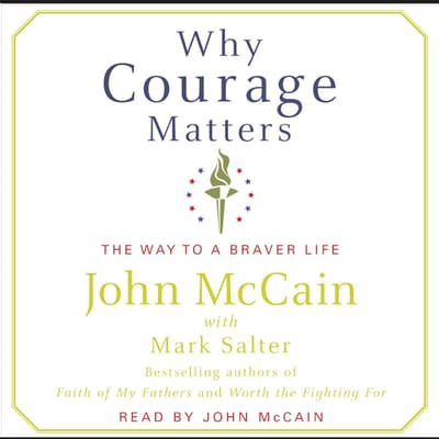Why Courage Matters by John McCain audiobook