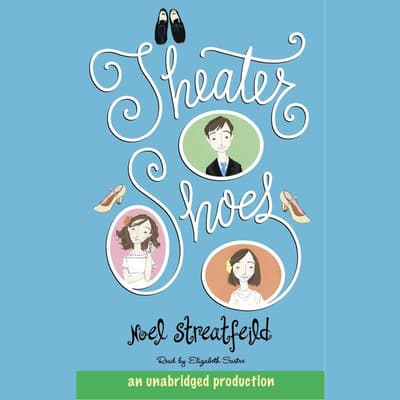 Theater Shoes by Noel Streatfeild audiobook