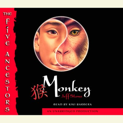 The Five Ancestors Book 2: Monkey by Jeff Stone audiobook