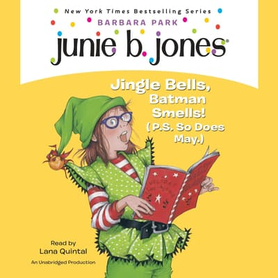 Junie B. Jones #25: Jingle Bells, Batman Smells! (P.S. So Does May.) by Barbara Park audiobook