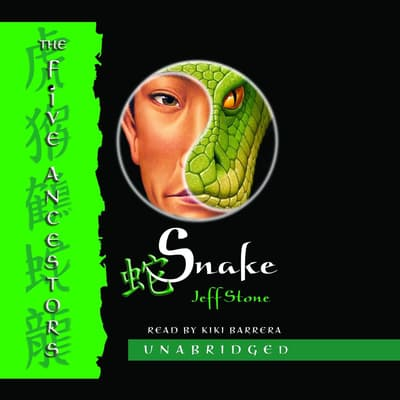 The Five Ancestors Book 3: Snake by Jeff Stone audiobook