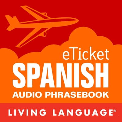eTicket Spanish by Living Language audiobook