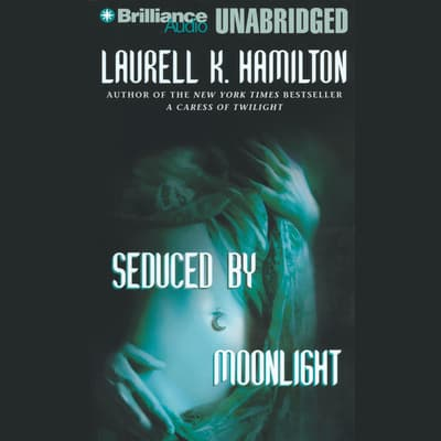 Seduced by Moonlight by Laurell K. Hamilton audiobook
