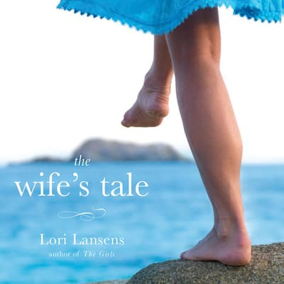The Wife's Tale by Lori Lansens audiobook