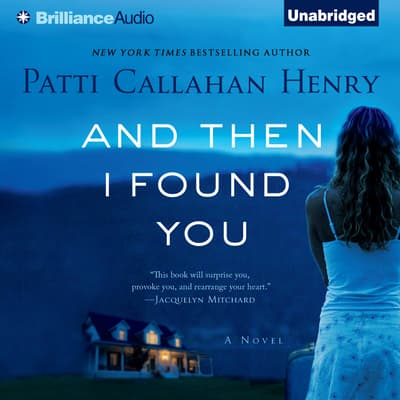 And Then I Found You by Patti Callahan Henry audiobook
