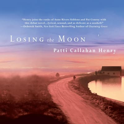 Losing the Moon by Patti Callahan Henry audiobook