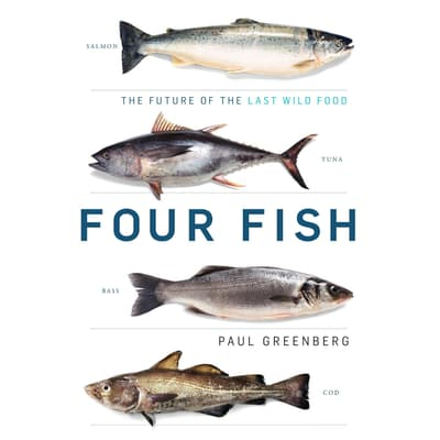 Four Fish by Paul Greenberg audiobook