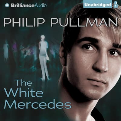 The White Mercedes by Philip Pullman audiobook