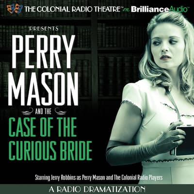 Perry Mason and the Case of the Curious Bride by Erle Stanley Gardner audiobook