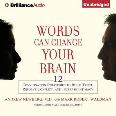 Words Can Change Your Brain by Andrew Newberg audiobook