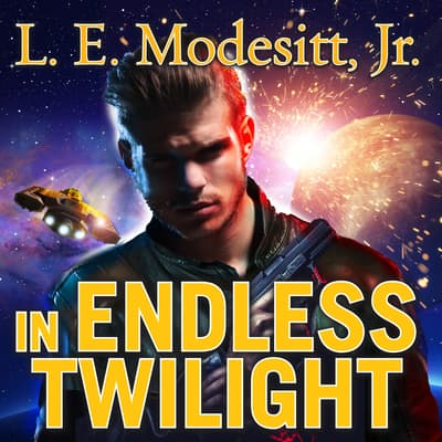 In Endless Twilight  by L. E. Modesitt audiobook