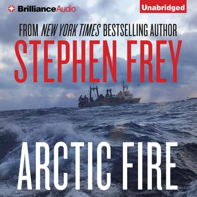 Arctic Fire by Stephen Frey audiobook