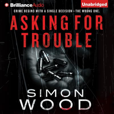 Asking for Trouble by Simon Wood audiobook