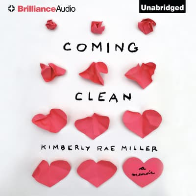 Coming Clean by Kimberly Rae Miller audiobook