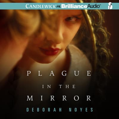 Plague in the Mirror by Deborah Noyes audiobook