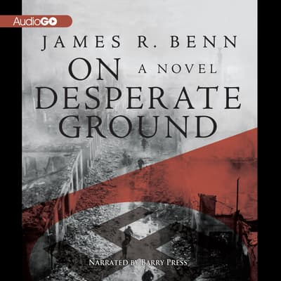 On Desperate Ground by James R. Benn audiobook