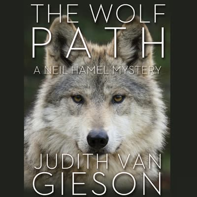 The Wolf Path by Judith Van Gieson audiobook