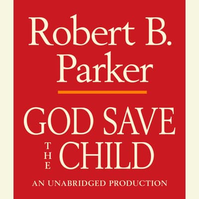 God Save the Child by Robert B. Parker audiobook