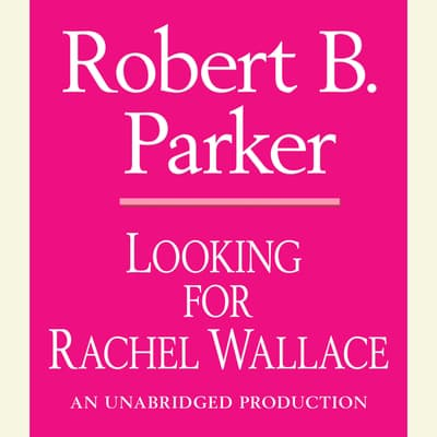 Looking for Rachel Wallace by Robert B. Parker audiobook