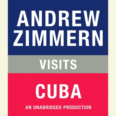 Andrew Zimmern visits Cuba by Andrew Zimmern audiobook