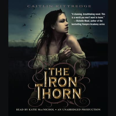 The Iron Thorn The Iron Codex Book One by Caitlin Kittredge audiobook