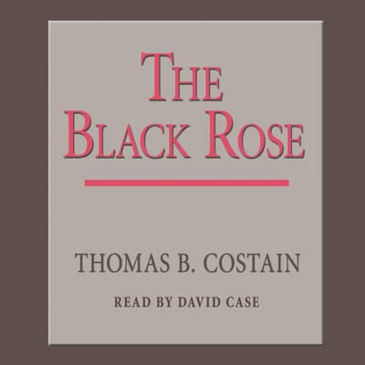 The Black Rose by Thomas B. Costain audiobook