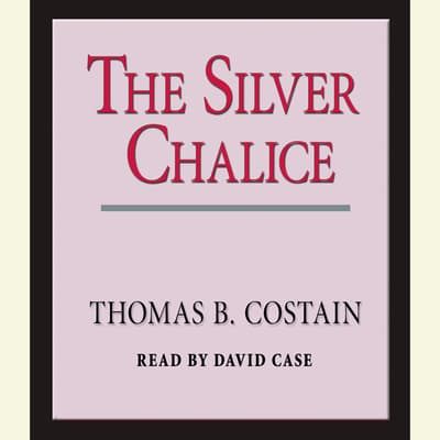 The Silver Chalice by Thomas B. Costain audiobook