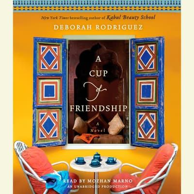 A Cup of Friendship by Deborah Rodriguez audiobook
