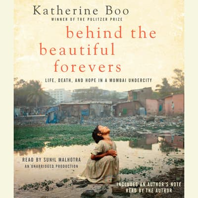 Behind the Beautiful Forevers by Katherine Boo audiobook