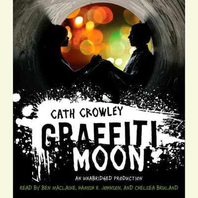Graffiti Moon by Cath Crowley audiobook