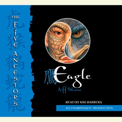 The Five Ancestors Book 5: Eagle by Jeff Stone audiobook