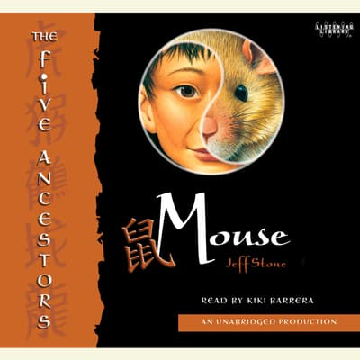 The Five Ancestors Book 6: Mouse by Jeff Stone audiobook