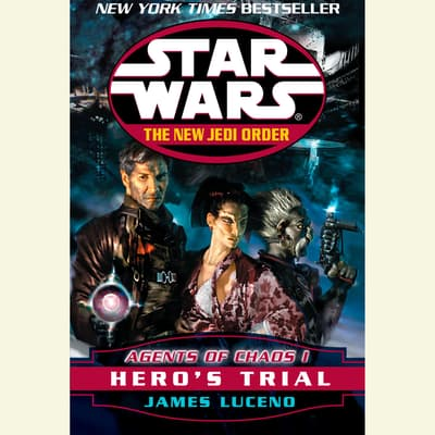 Star Wars: The New Jedi Order: Agents of Chaos I: Hero's Trial by James Luceno audiobook