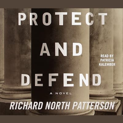 Protect and Defend by Richard North Patterson audiobook