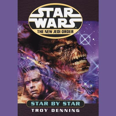 Star by Star: Star Wars (The New Jedi Order) by Troy Denning audiobook