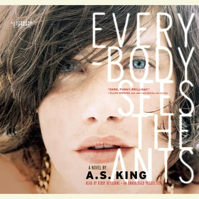 Everybody Sees the Ants by A. S. King audiobook