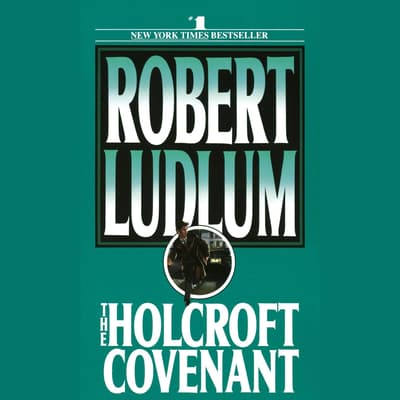 The Holcroft Covenant by Robert Ludlum audiobook