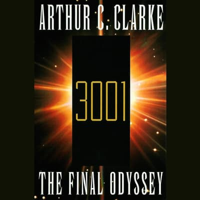 3001: The Final Odyssey by Arthur C. Clarke audiobook
