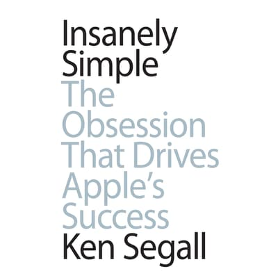 Insanely Simple by Ken Segall audiobook