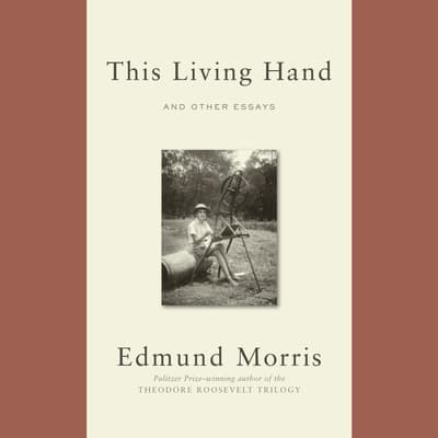 This Living Hand by Edmund Morris audiobook